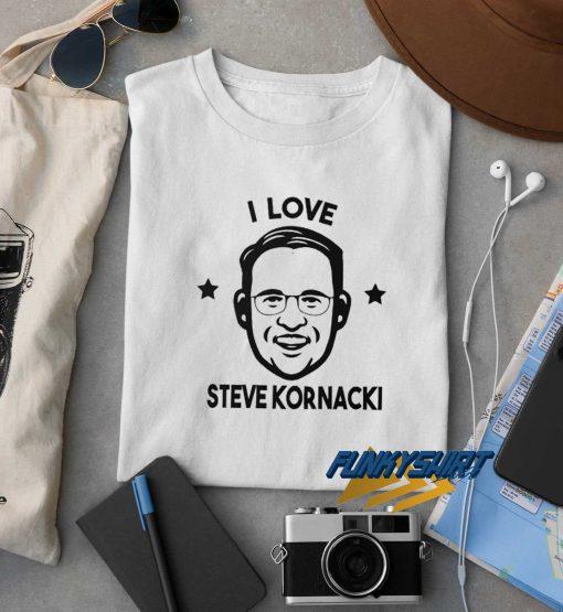 I Love Steve Kornacki t shirt