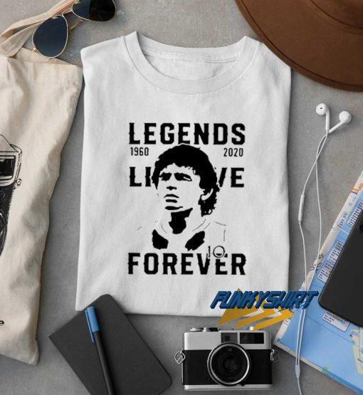 Legends Live Forever t shirt