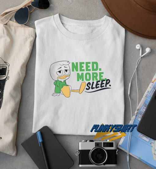 Need More Sleep Duck t shirt