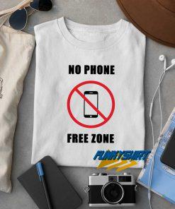 No Phone Free Zone t shirt