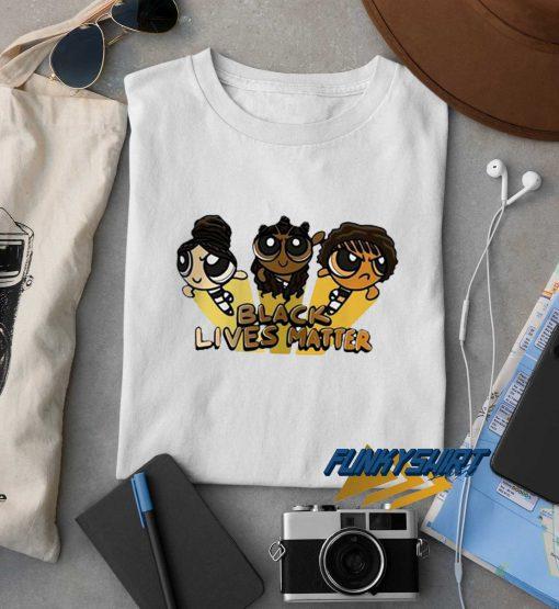 Powerpuff Girls BLM t shirt