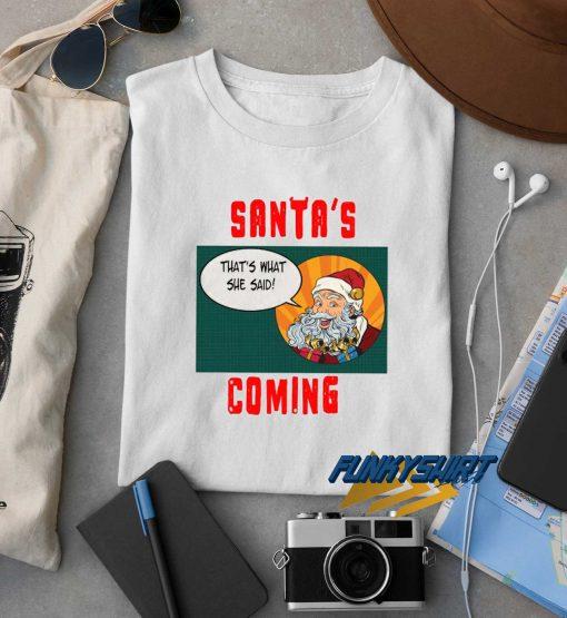 Santas Coming Comic t shirt