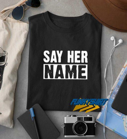 Say Her Name Logo t shirt