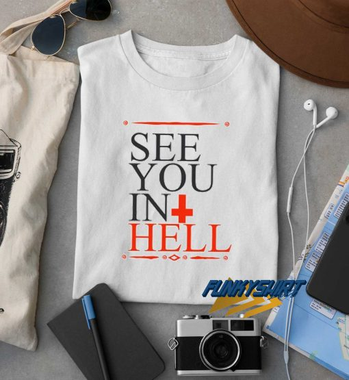 See You In Hell Graphic t shirt