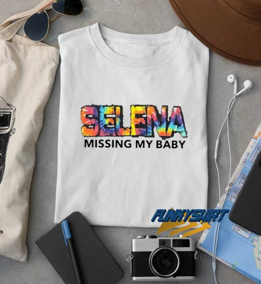 Selena Missing My Baby t shirt
