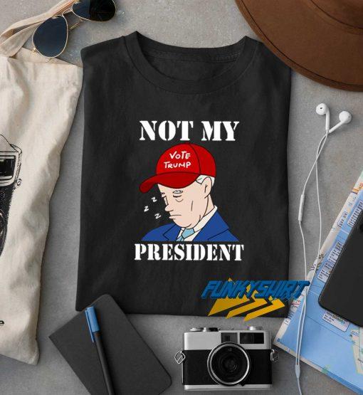 Sleepy Joe Not My President t shirt