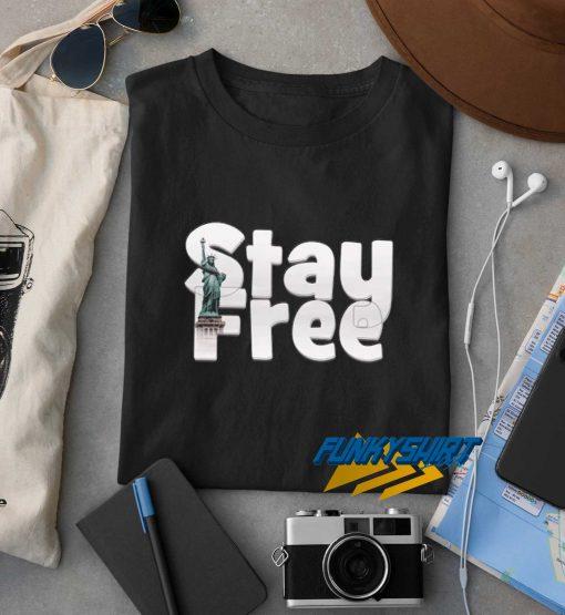Stay Free Liberty t shirt