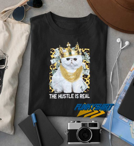 The Hustle Is Real t shirt