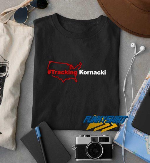 Tracking Kornacki t shirt