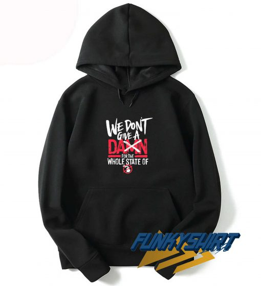 We Dont Give Damn Hoodie