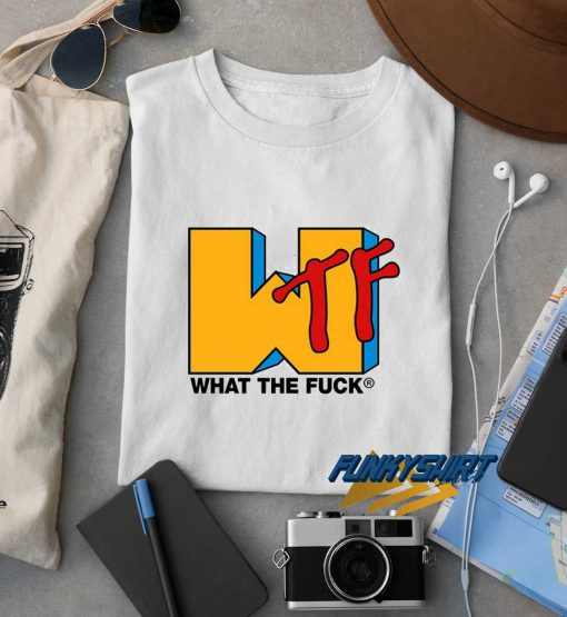 What The Fuck WTF t shirt