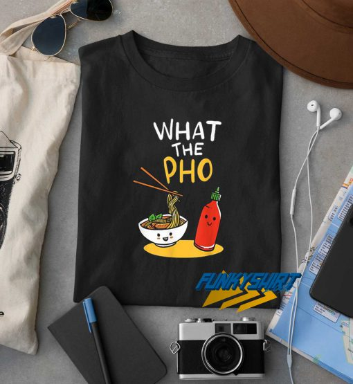 What The Pho Kawaii t shirt