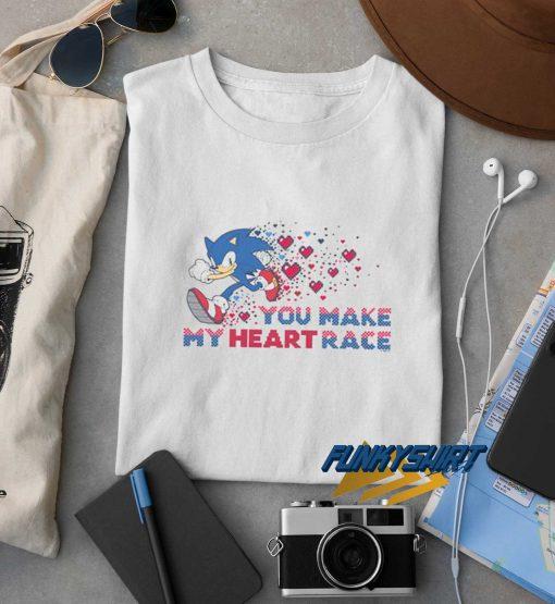 You Make My Heart Race t shirt