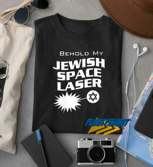 Behold My Jewish Space Laser Graphic t shirt