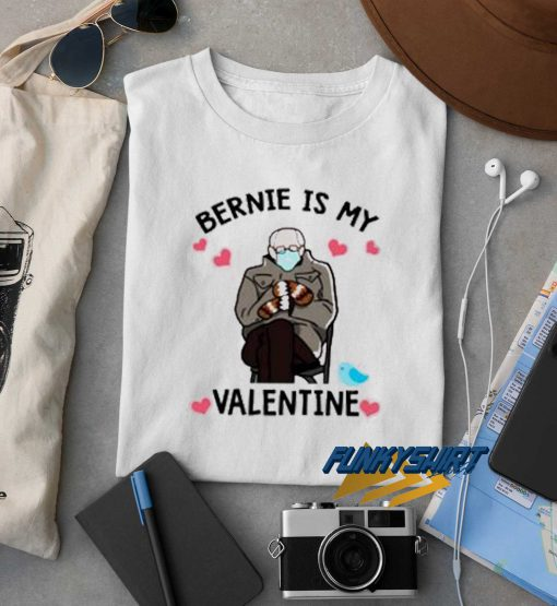 Bernie Is My Valentine t shirt