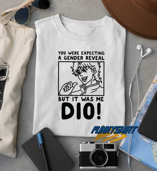 But it Was Me Dio t shirt
