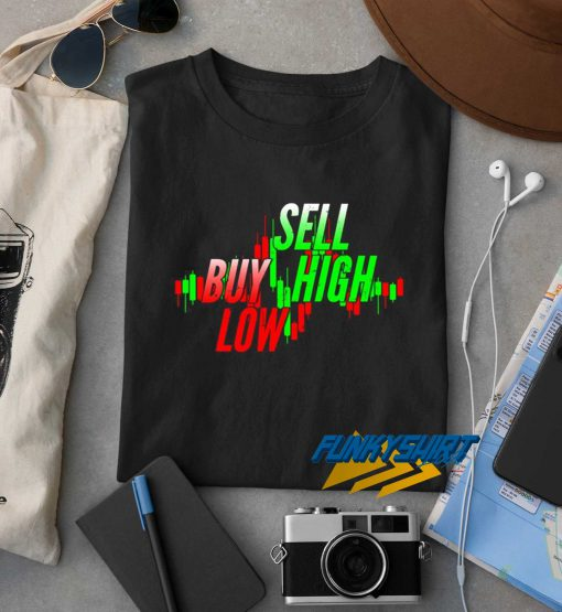 Buy Low Sell High t shirt