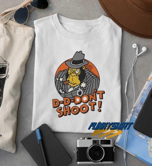 D Dont Shoot Dont Smoke t shirt