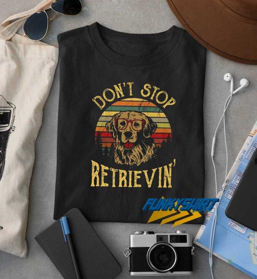 Dont Stop Retrieving Retro t shirt