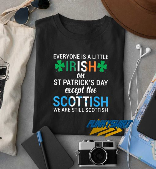 Everyone Is A Little Irish t shirt