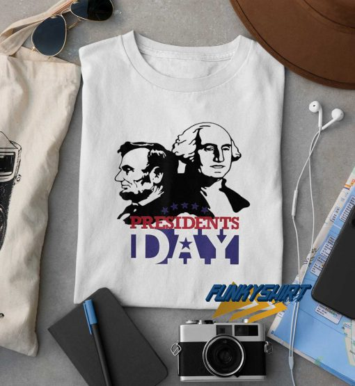 Happy Great Presidents Day t shirt