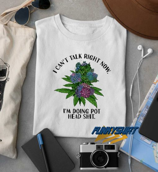 I Cant Talk Right Now t shirt