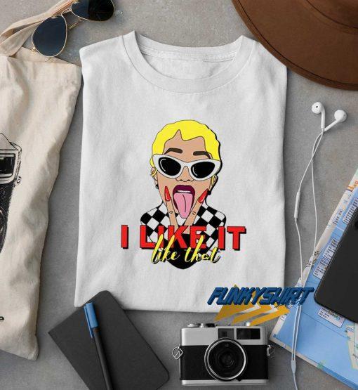 I Like It Cardi B t shirt