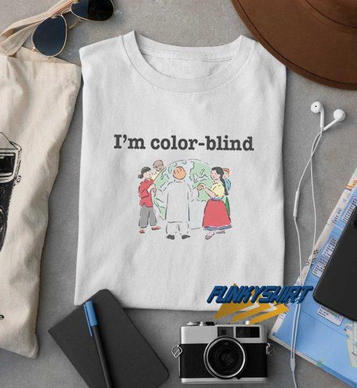 Im Colour Blind t shirt