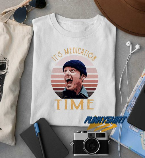 Its Medication Time Retro t shirt