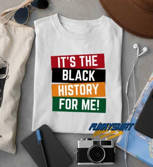 Its The Black History t shirt