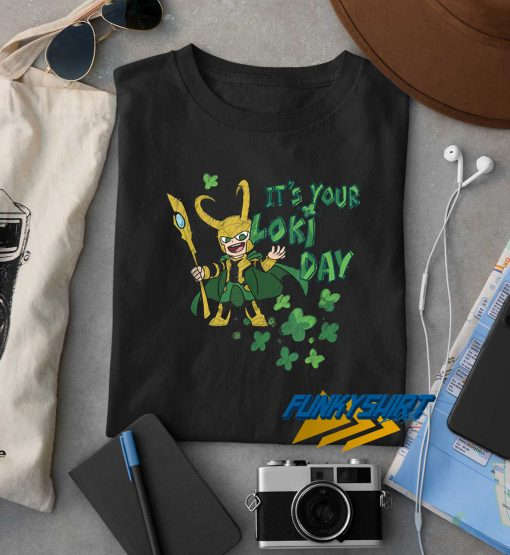 Its Your Loki Day t shirt