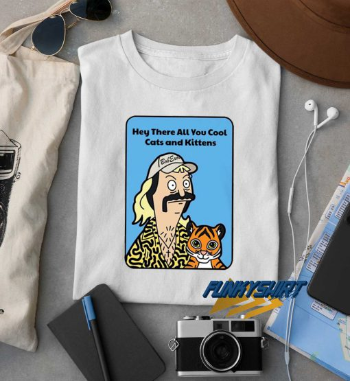 Joe Exotic Cool Cats and Kittens t shirt