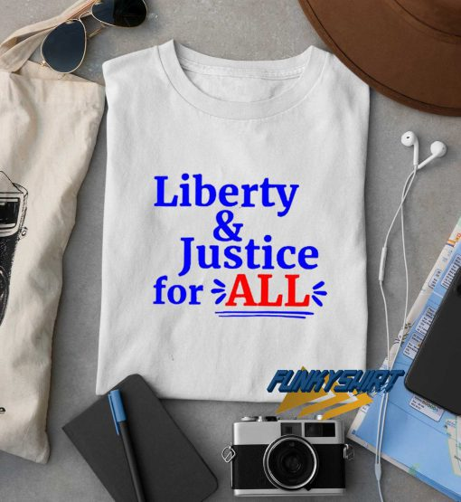 Liberty n Justice For All t shirt