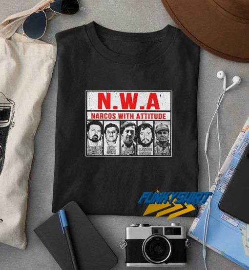 Narcos With Attitudes t shirt