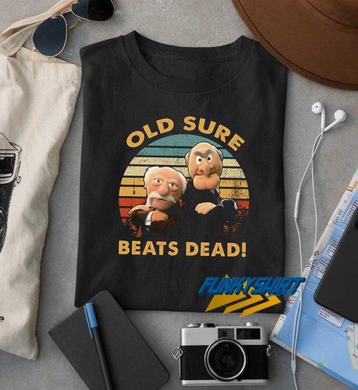 Old Sure Beats Dead t shirt