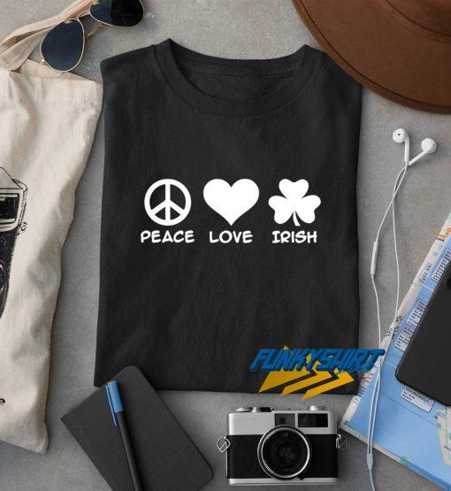 Peace Love Irish t shirt