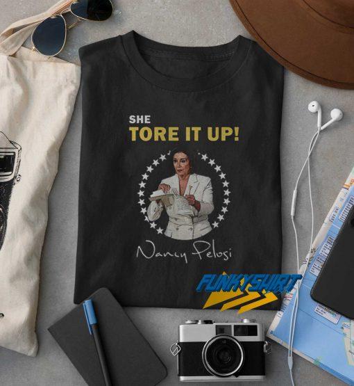She Tore It Up Nancy Pelosi t shirt