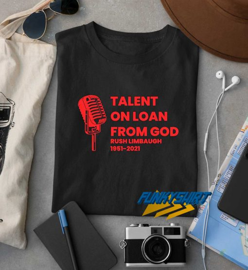 Talent On Loan From God t shirt