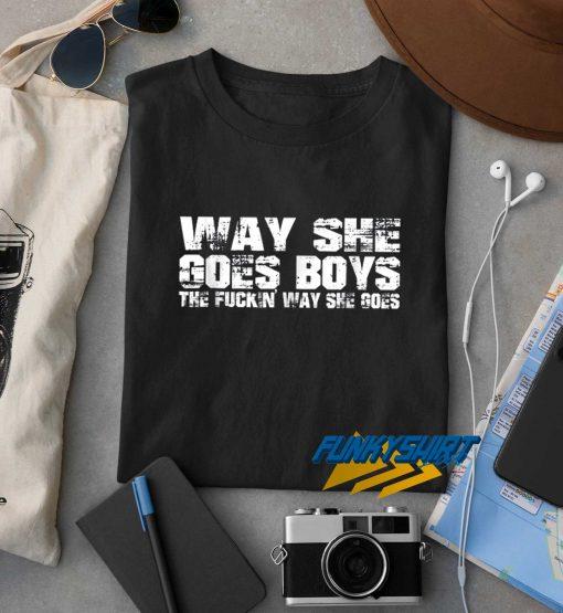 The Fuckin Way She Goes t shirt