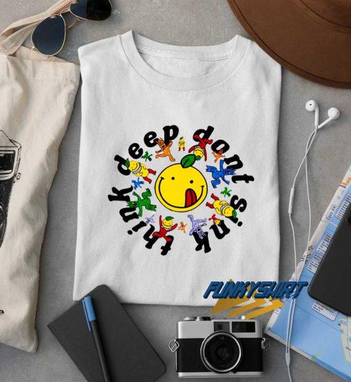 Think Deep Dont Sink t shirt