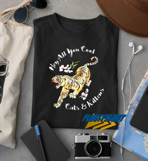Tiger Hey All You Cool t shirt