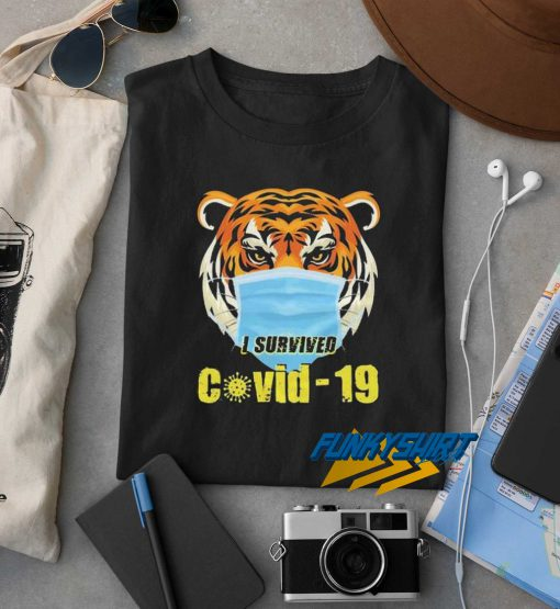 Tiger I Survived Covid 19 t shirt