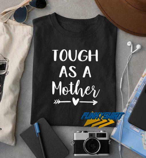 Tough As A Mother Arrow t shirt