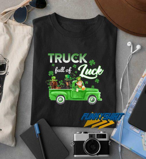 Truck Full Of Luck t shirt