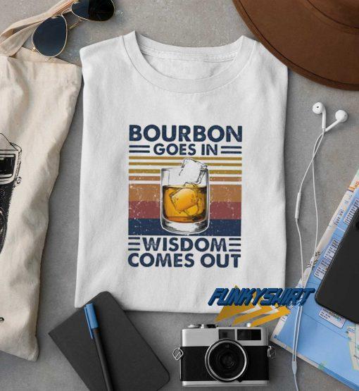 Wisdom Comes Out t shirt