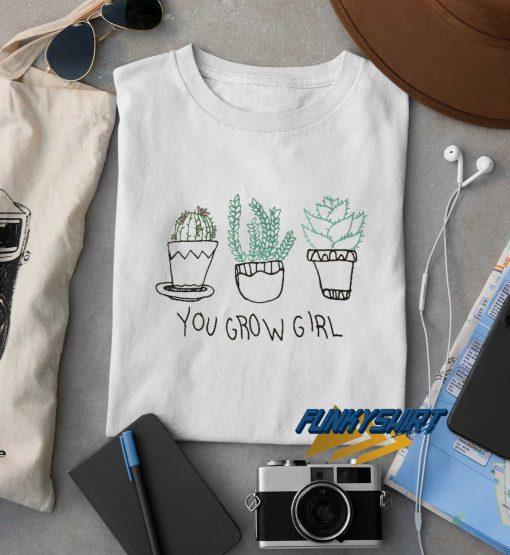 You Grow Girl Art t shirt