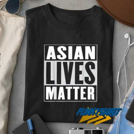 Asian Lives Matter t shirt
