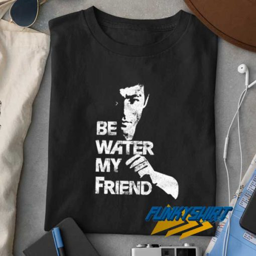 Be Water My Friend Vintage t shirt