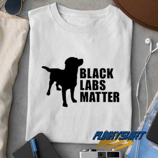 Black Labs Matter t shirt