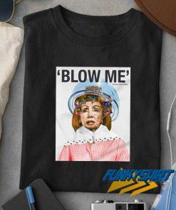 Blow Me Nancy Pelosi t shirt